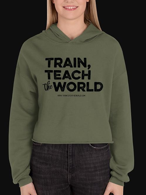 Train, Teach the World Cropped Sweatshirt