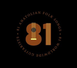 81 Anatolian Folk Songs, 81 Guitarists from around the World