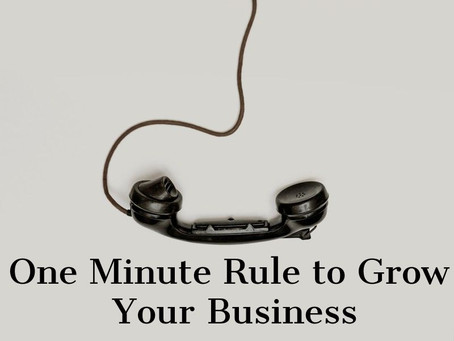 One minute rule to grow your business