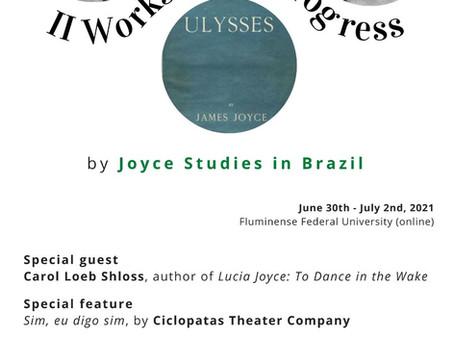 II Workshop in Progress by Joyce Studies in BrazilJune 30th - July 2nd, 2021