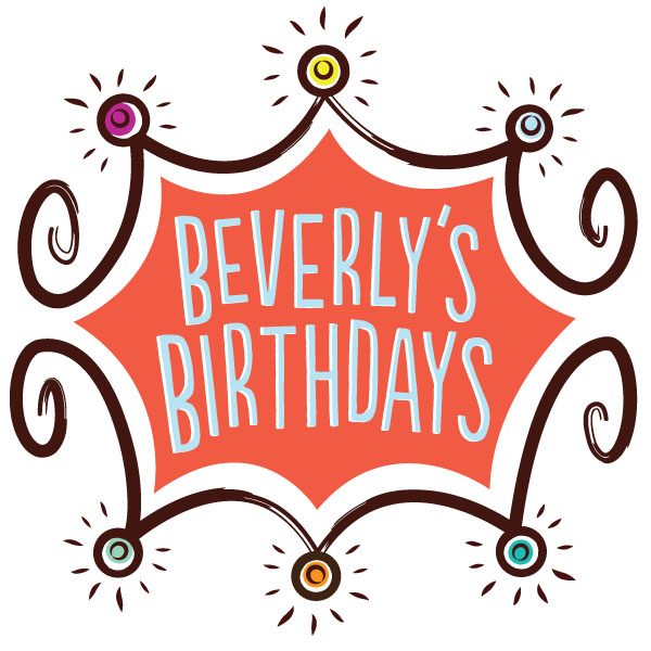 Beverly's Birthdays