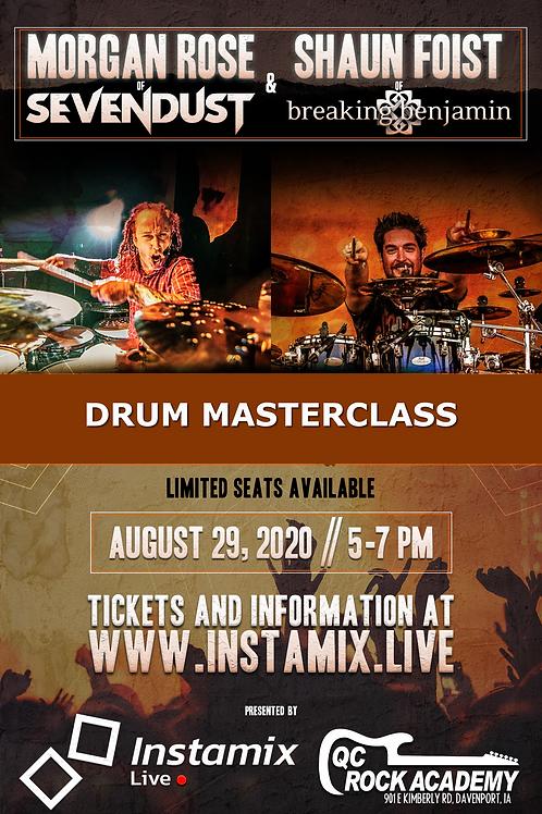 August 29th - Drum Masterclass w/ Morgan Rose & Shaun Foist
