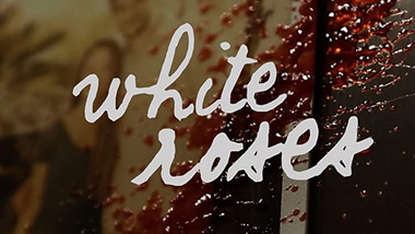 2015 White Roses | Short Film