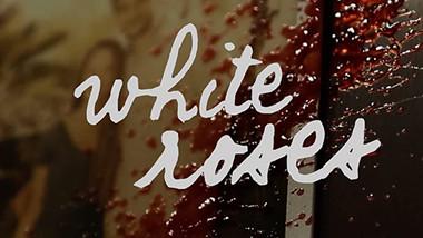 2015 White Roses | Short Film