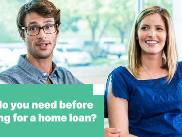 What information you need to prepare before you apply for a home loan?