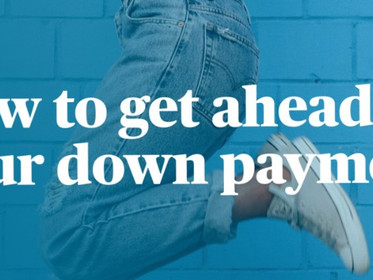 How to get ahead on your down payment.