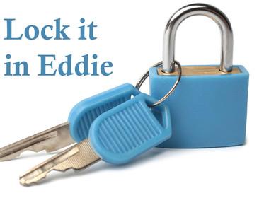 Lock it in Eddie