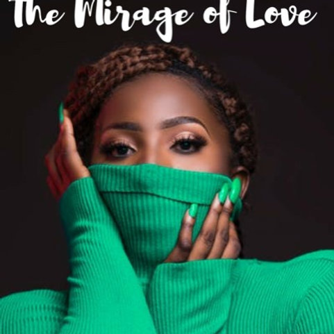 The Mirage of Love