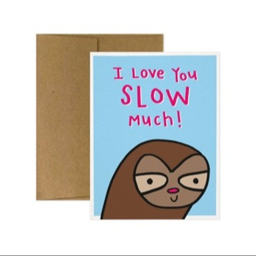 "Tiny Gang Designs - ""I Love You Slow Much"""