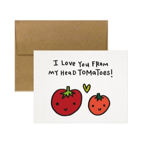 """Tiny Gang Designs - """"I Love You From My Head Tomatoes"""""""