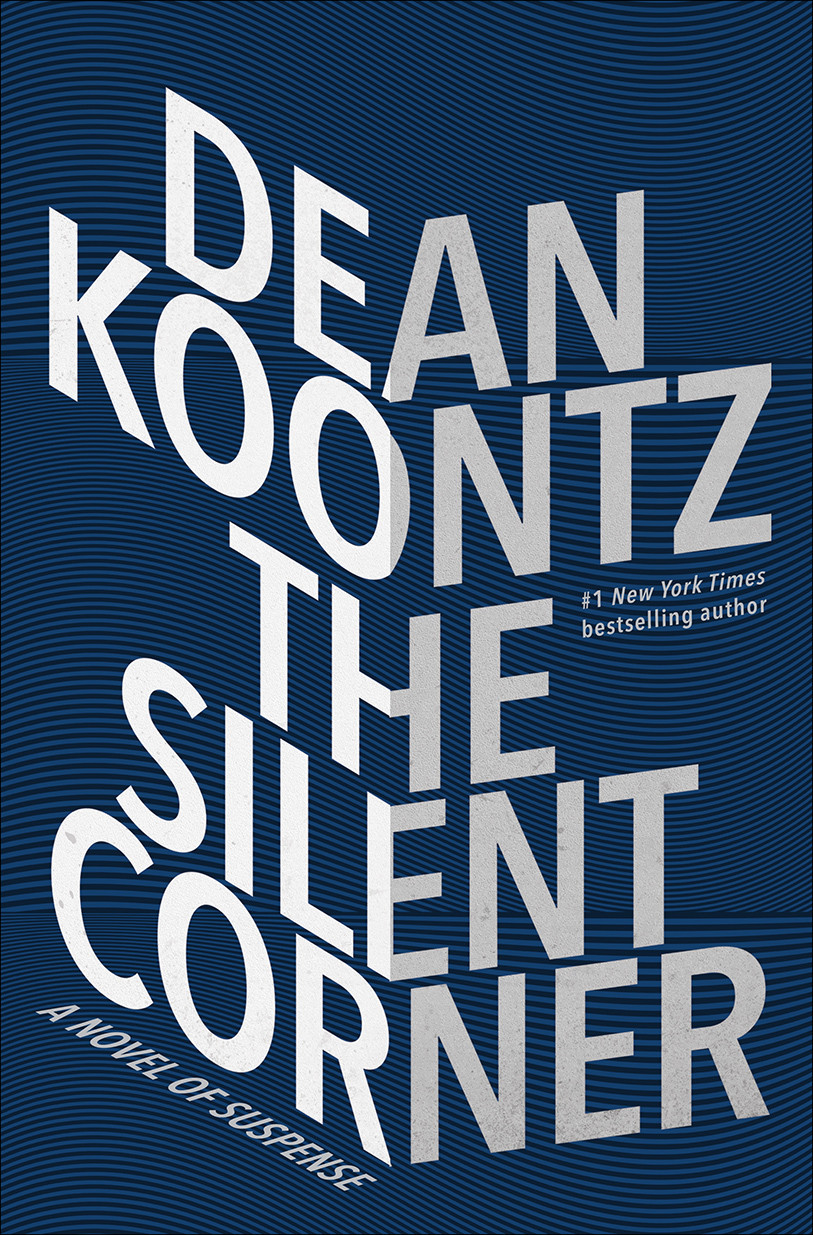 4e06505813e66 The Silent Corner: A Novel of Suspense, by Dean Koontz