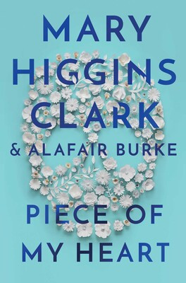 Piece of My Heart, by Mary Higgins Clark and Alafair Burke