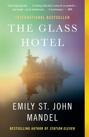 The Glass Hotel, by Emily St. John Mandel