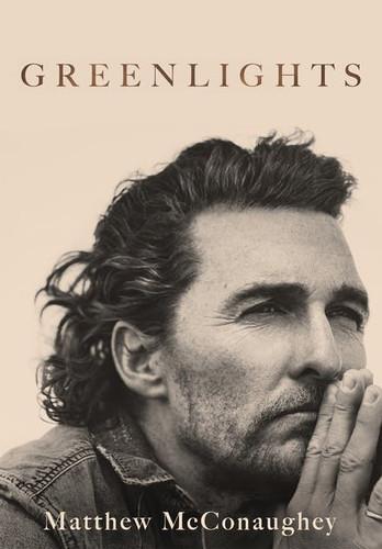 Greenlights, by Matthew McConaughey