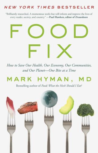 Food Fix, by Mark Hyman, M.D.