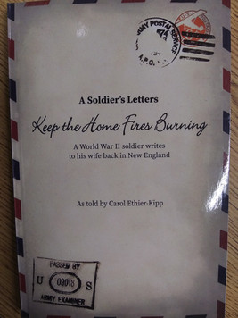 A Soldier's Letters: Keep the Home Fires Burning, by Carol Ethier-Kipp