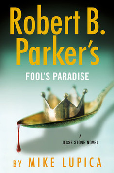 Robert B. Parker's Fool's Paradise, by Mike Lupica