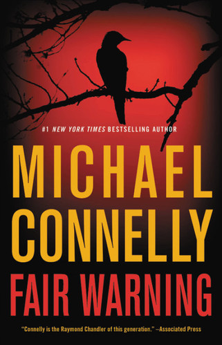 Fair Warning, by Michael Connelly
