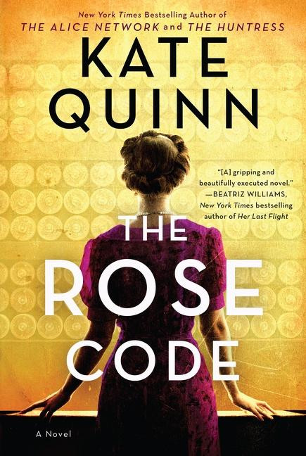 The Rose Code, by Kate Quinn