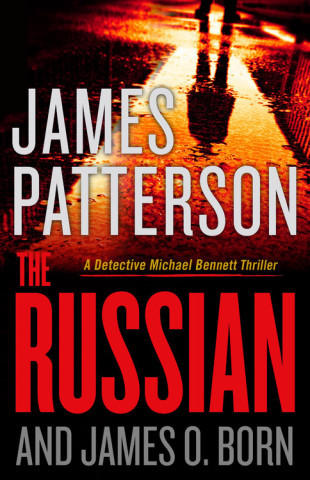 The Russian, by James Patterson and James O. Born