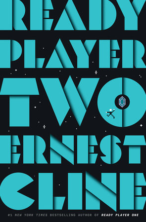 Ready Player Two, by Ernest Cline