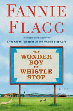 The Wonder Boy of Whistle Stop, by Fannie Flagg