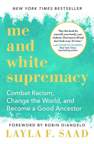Me and White Supremacy, by Layla F. Saad