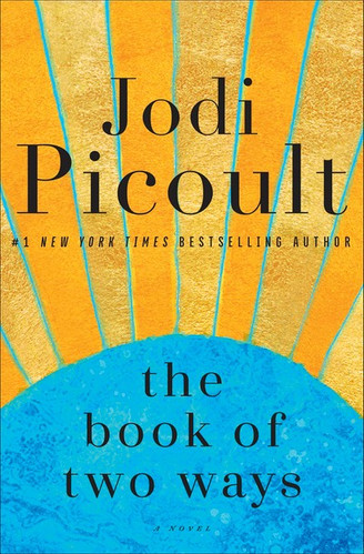 The Book of Two Ways, by Jodi Picoult
