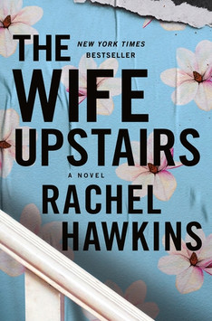 The Wife Upstairs, by Rachel Hawkins