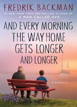 And Every Morning the Way Home Gets Longer and Longer, by Fredrik Backman