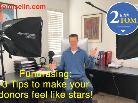 3 Tips to Make Your Donors Feel Like Stars . . .