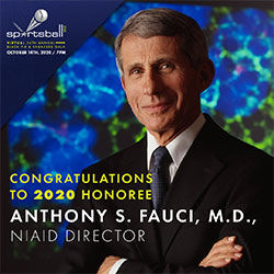 Join Arthur Ashe Institute's Sportsball 200 virtual gala for a keynote speech by Dr. Anthony Fauci as we honor the director of the NIAID.