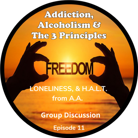 Ep. 11 - LONELINESS & H.A.L.T. from Alcoholics Anonymous