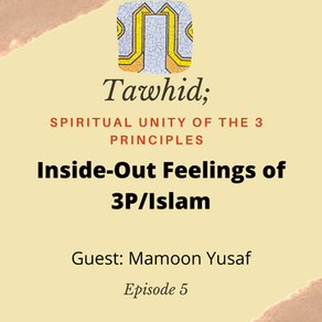 Ep. 05 - Inside-Out Feelings of 3P/Islam