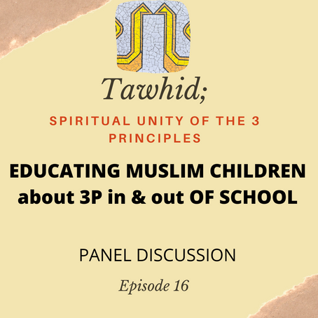 Ep. 16-Educating Muslim Children about 3 Principles In & Out of School