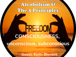 Ep. 50-Keith Blevens on Consciousness, unconscious & subconscious
