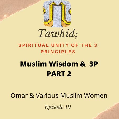 Ep. 19-Muslim Wisdom & 3P-Part 2