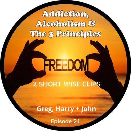 Ep. 21 - 2 Short Wise Clips on Future of Addiction & Transformation