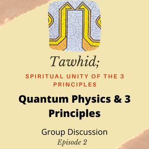 Ep. 02 - Quantum Physics & 3 Principles