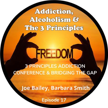 Ep. 17 - 3 Principles Addiction Conference