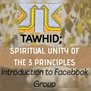 Ep. 01 - INTRODUCTION of TAWHID: Spiritual Unity of the 3 Principles