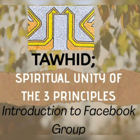Ep. 01 - INTRODUCTION of TAWHID: Spiritual Unity of the 3 Principles