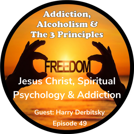 Ep. 49-Christ Consciousness, Spiritual Psychology & Addiction