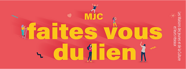 Campagne_MJC_2021__1-Faites-vous-du-lien_Bannière.png