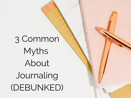 3 Common Myths About Journaling (DEBUNKED)