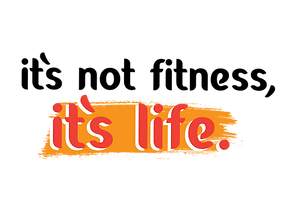 it's not fitness it's life-01 (2).png