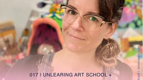 Unlearning Art School + Full-Time Realities    Marisa Avila-Sayler