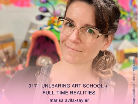 Unlearning Art School + Full-Time Realities  | Marisa Avila-Sayler