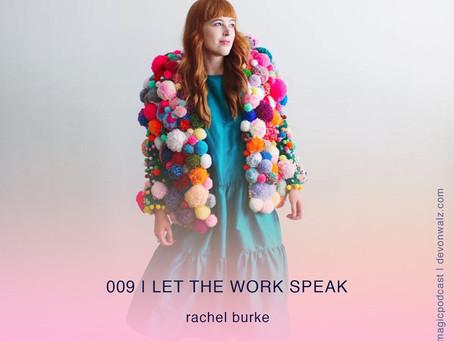Let the Work Speak | Rachel Burke of @imakestagram