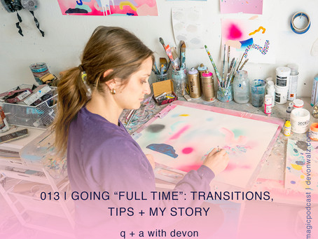 """Going """"Full Time"""": Transitions, Tips + My Story 